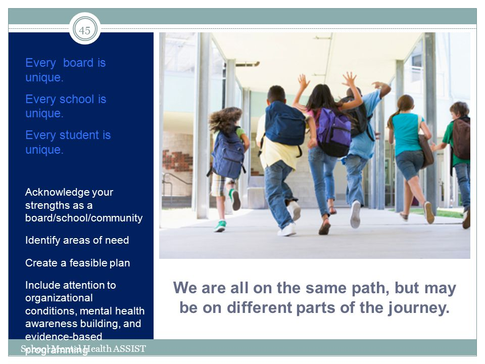 Every board is unique. Every school is unique. Every student is unique. Acknowledge your strengths as a board/school/community.