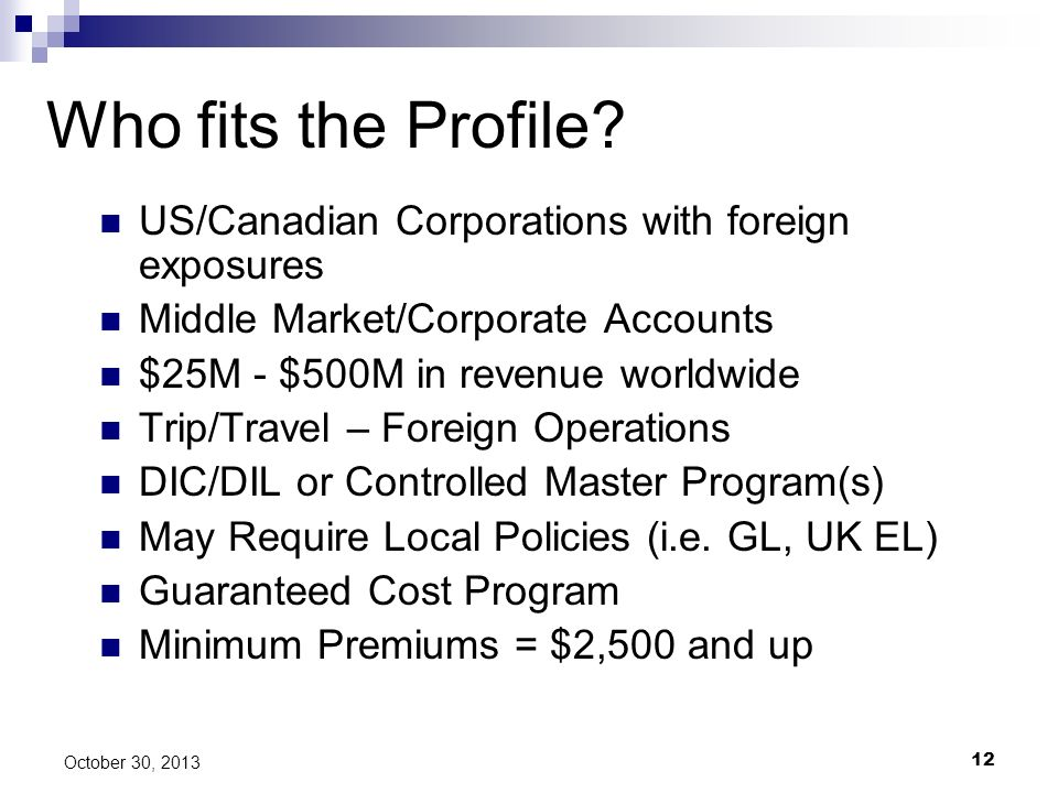 Who fits the Profile US/Canadian Corporations with foreign exposures
