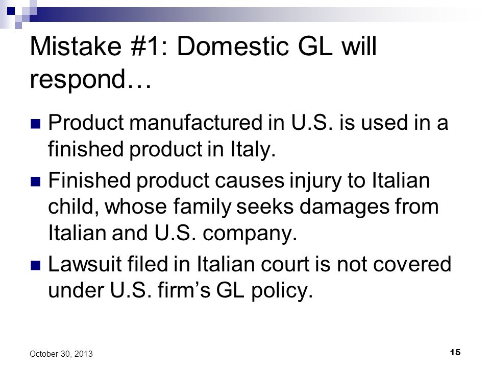 Mistake #1: Domestic GL will respond…