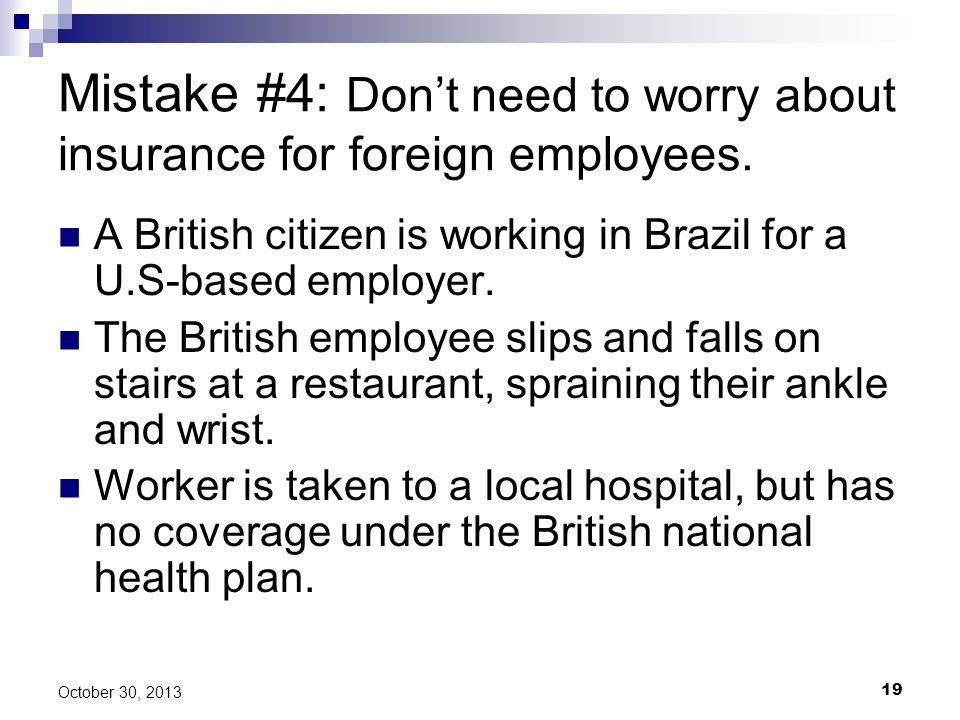 Mistake #4: Don't need to worry about insurance for foreign employees.