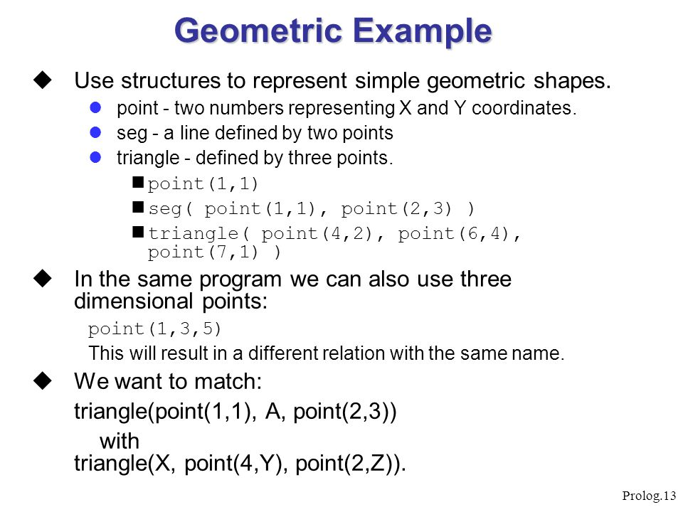 Geometric Example Use structures to represent simple geometric shapes.