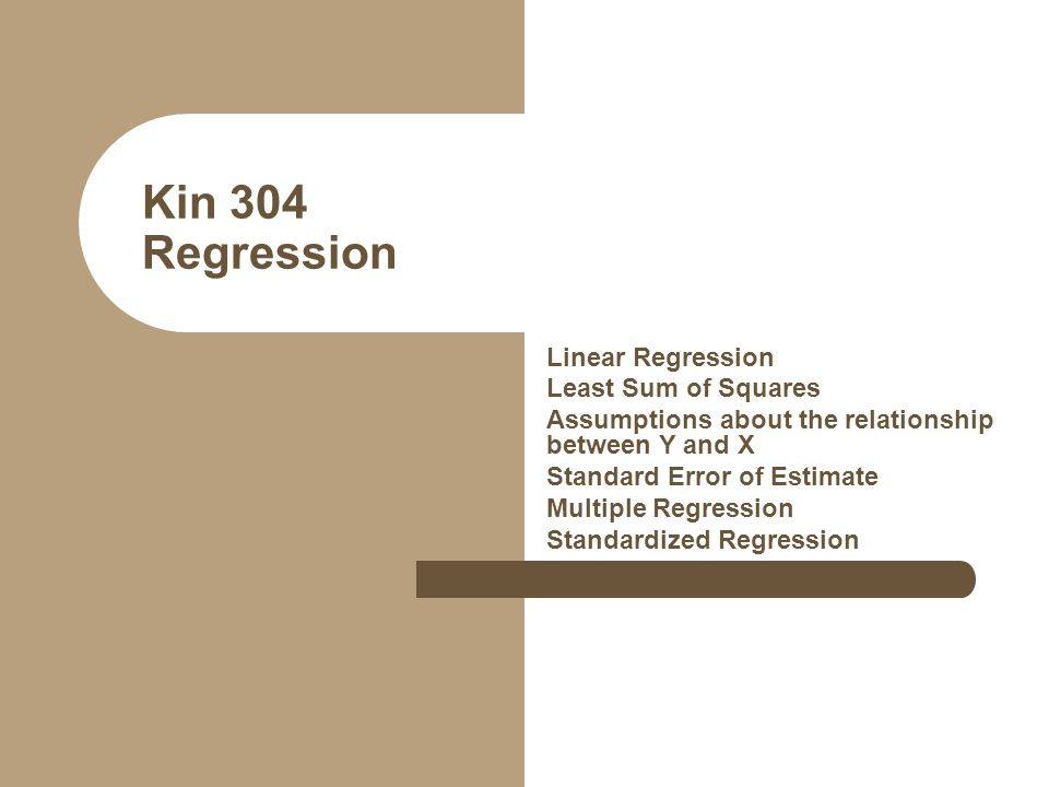 Kin 304 Regression Linear Regression Least Sum of Squares