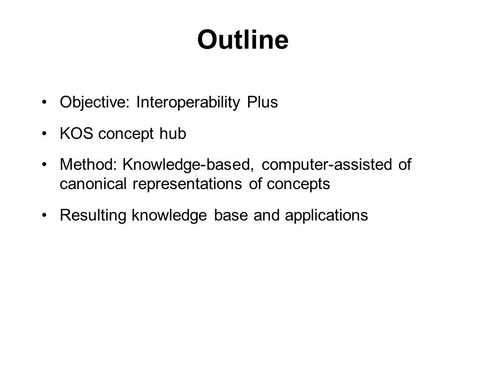 Outline Objective: Interoperability Plus KOS concept hub