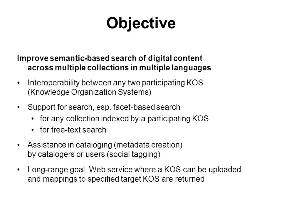 Objective Improve semantic-based search of digital content across multiple collections in multiple languages.