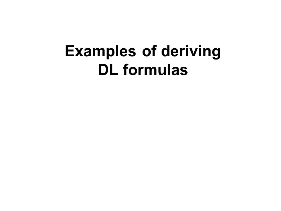 Examples of deriving DL formulas