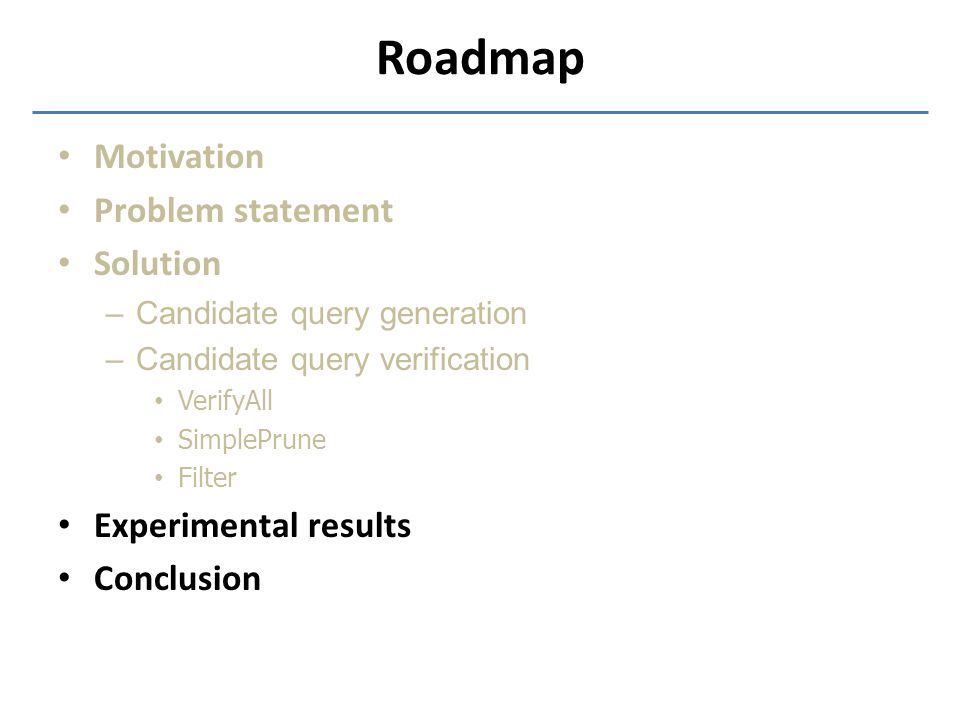 Roadmap Motivation Problem statement Solution Experimental results