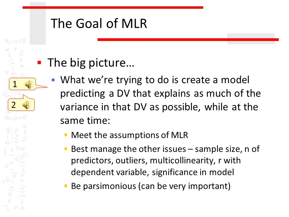 The Goal of MLR The big picture…