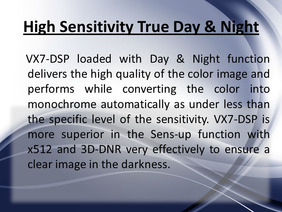 High Sensitivity True Day & Night