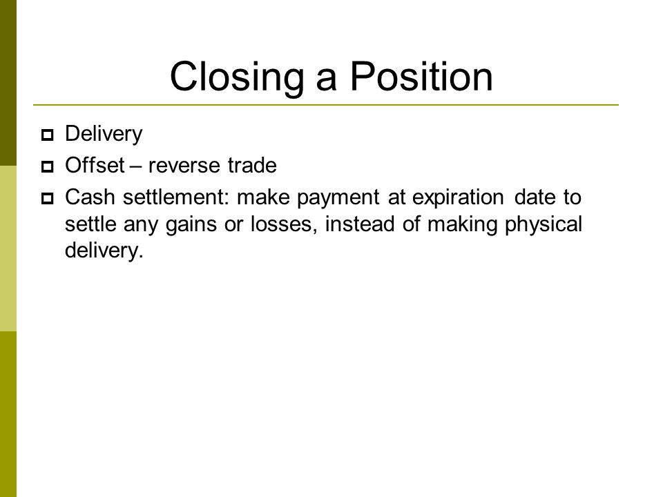 Closing a Position Delivery Offset – reverse trade