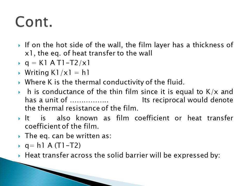 Cont. If on the hot side of the wall, the film layer has a thickness of x1, the eq. of heat transfer to the wall.