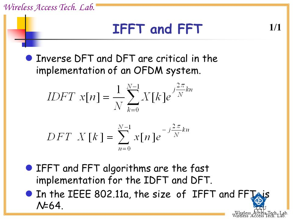 IFFT and FFT 1/1. Inverse DFT and DFT are critical in the implementation of an OFDM system.