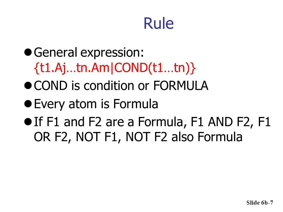 Rule General expression: {t1.Aj…tn.Am|COND(t1…tn)}