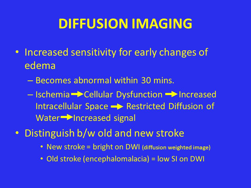 DIFFUSION IMAGING Increased sensitivity for early changes of edema