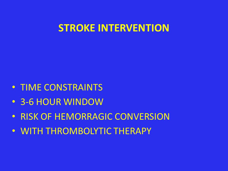 STROKE INTERVENTION TIME CONSTRAINTS 3-6 HOUR WINDOW