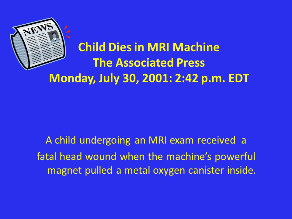 A child undergoing an MRI exam received a