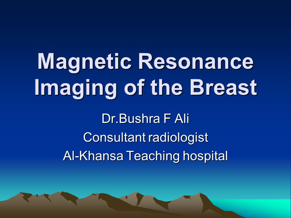 Magnetic Resonance Imaging of the Breast