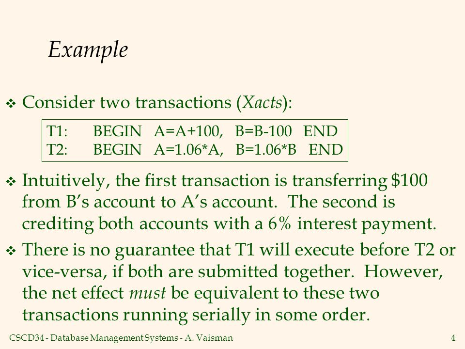 Example Consider two transactions (Xacts):