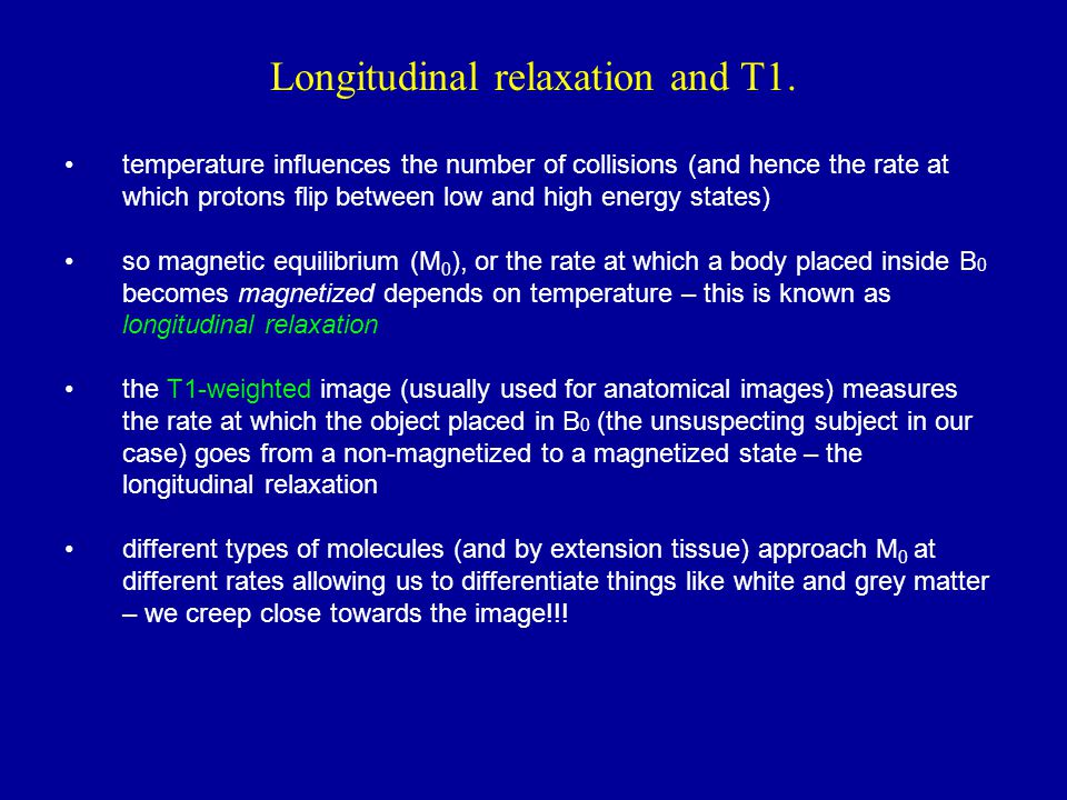 Longitudinal relaxation and T1.