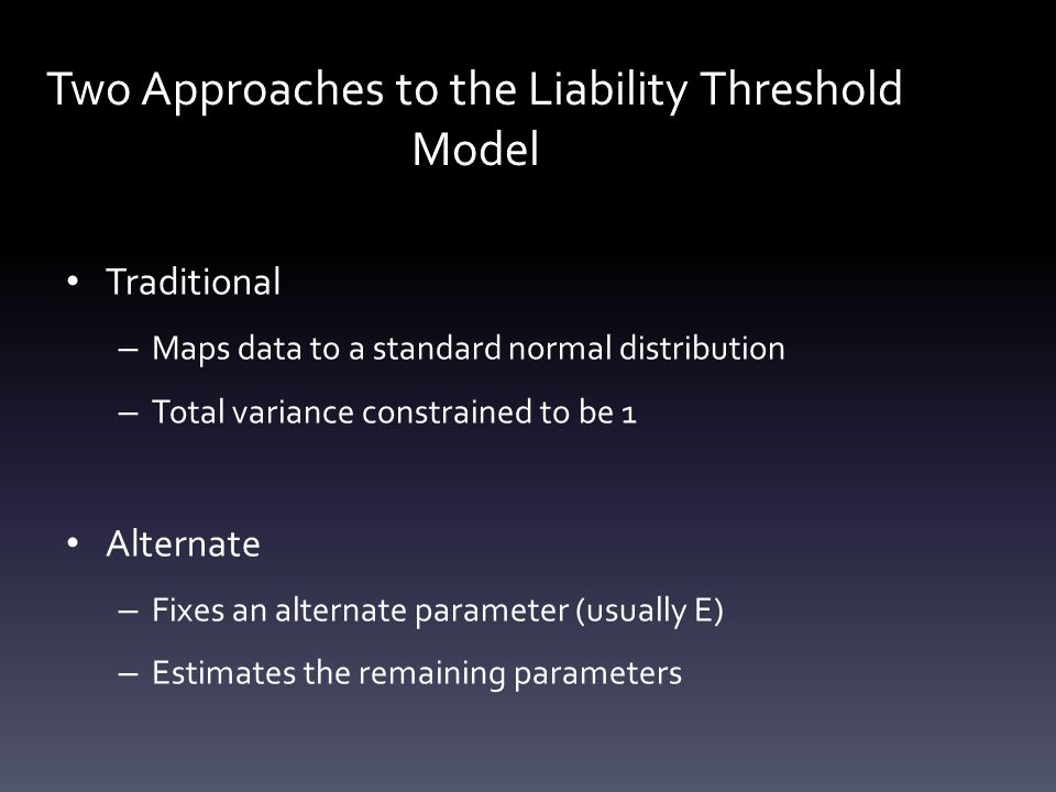 Two Approaches to the Liability Threshold Model