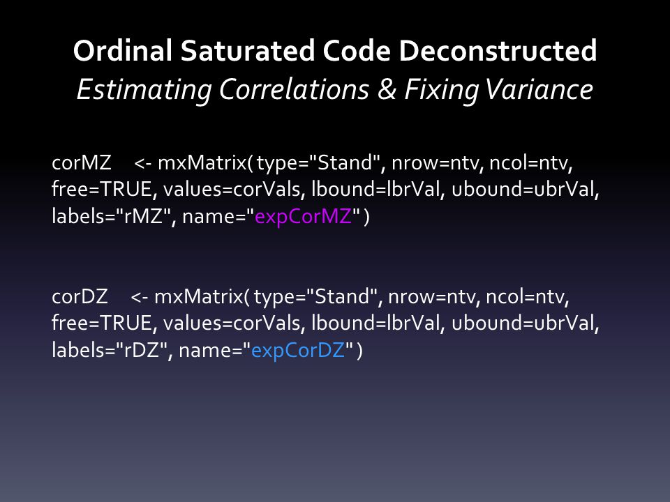 Ordinal Saturated Code Deconstructed Estimating Correlations & Fixing Variance