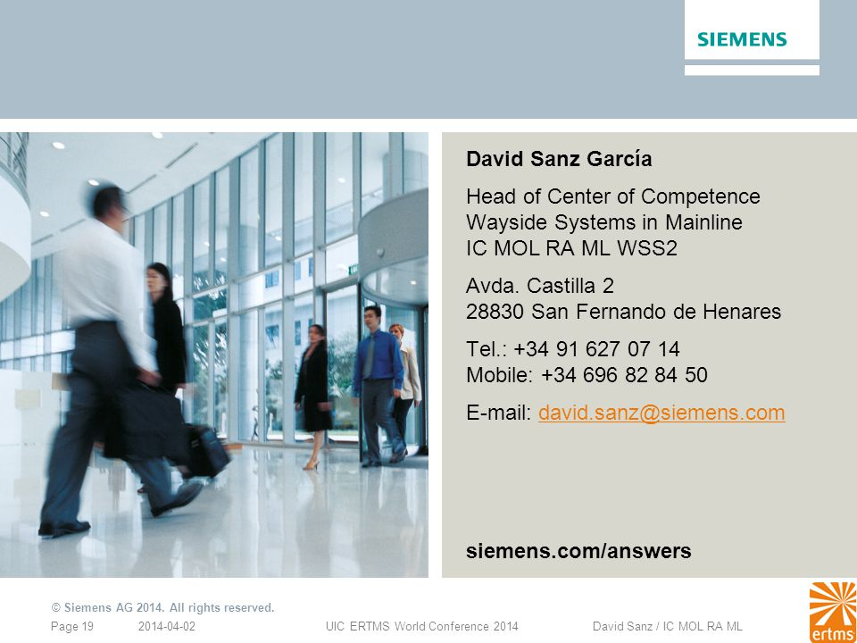 David Sanz García Head of Center of Competence Wayside Systems in Mainline IC MOL RA ML WSS2. Avda. Castilla 2 28830 San Fernando de Henares.