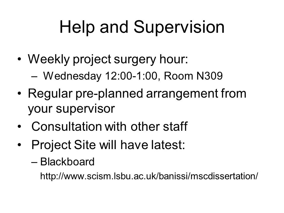 Help and Supervision Weekly project surgery hour: