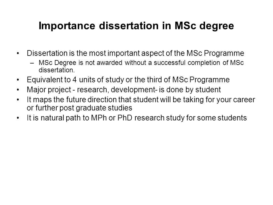 Importance dissertation in MSc degree