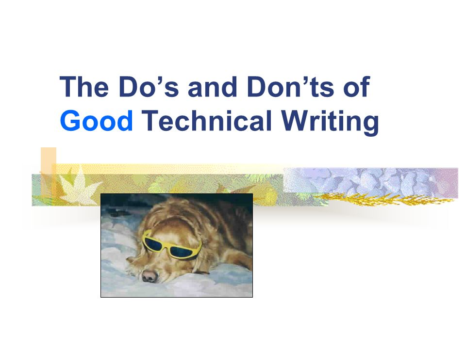 The Do's and Don'ts of Good Technical Writing