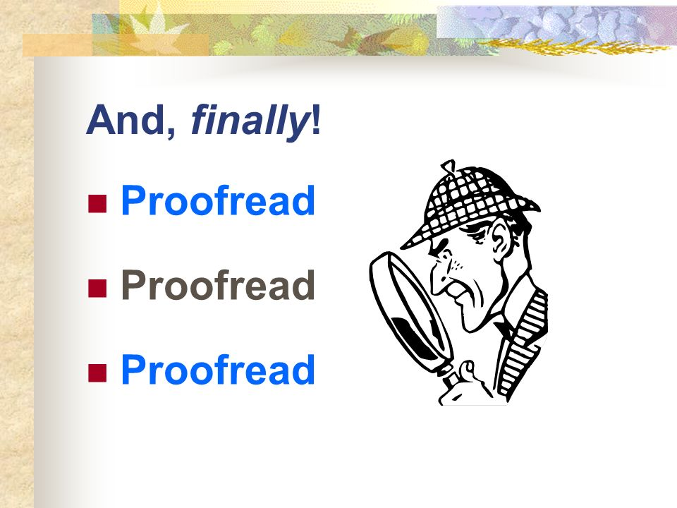 And, finally! Proofread