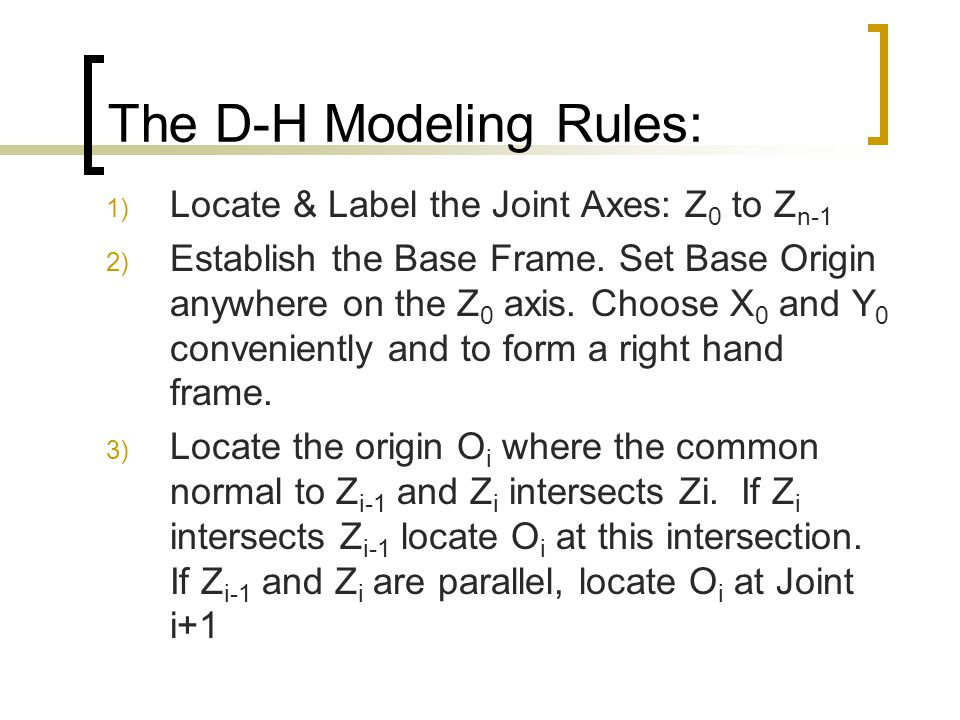 The D-H Modeling Rules: