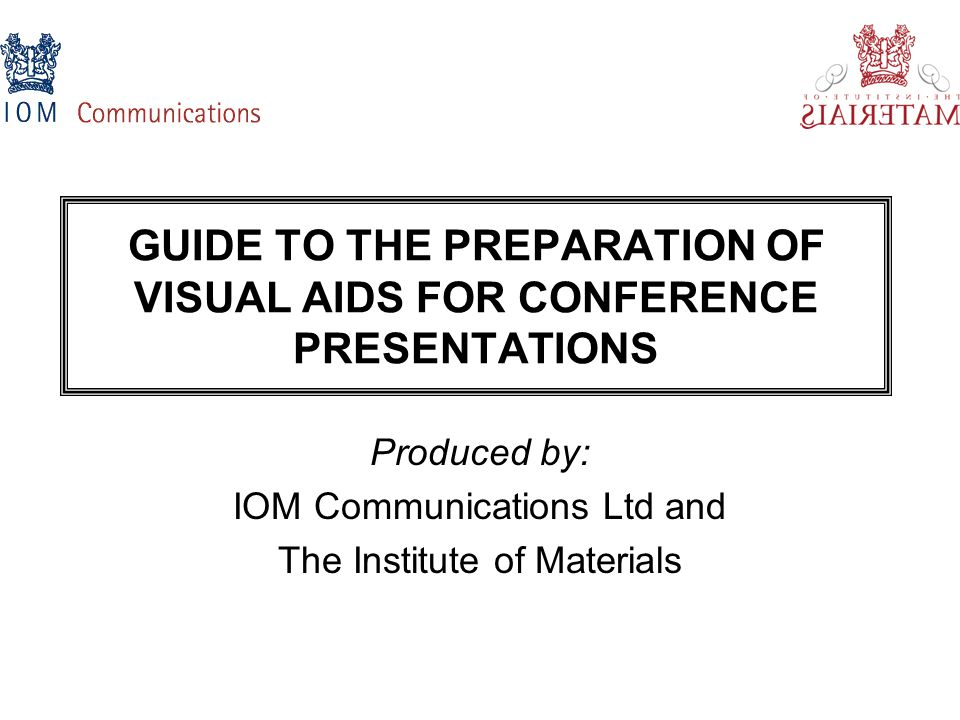 GUIDE TO THE PREPARATION OF VISUAL AIDS FOR CONFERENCE PRESENTATIONS