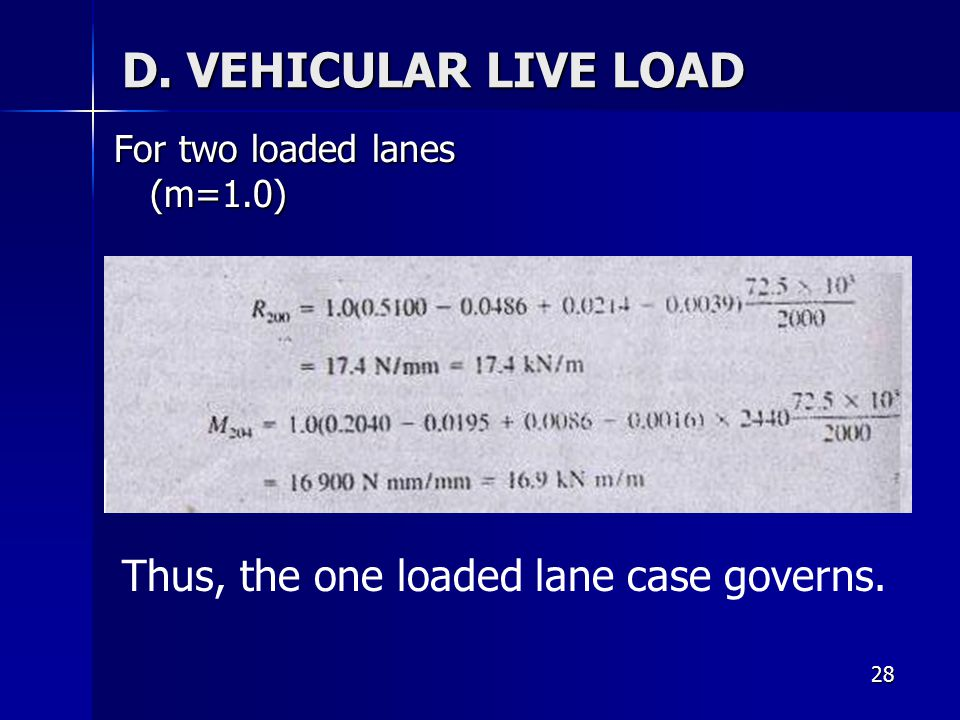 D. VEHICULAR LIVE LOAD Thus, the one loaded lane case governs.