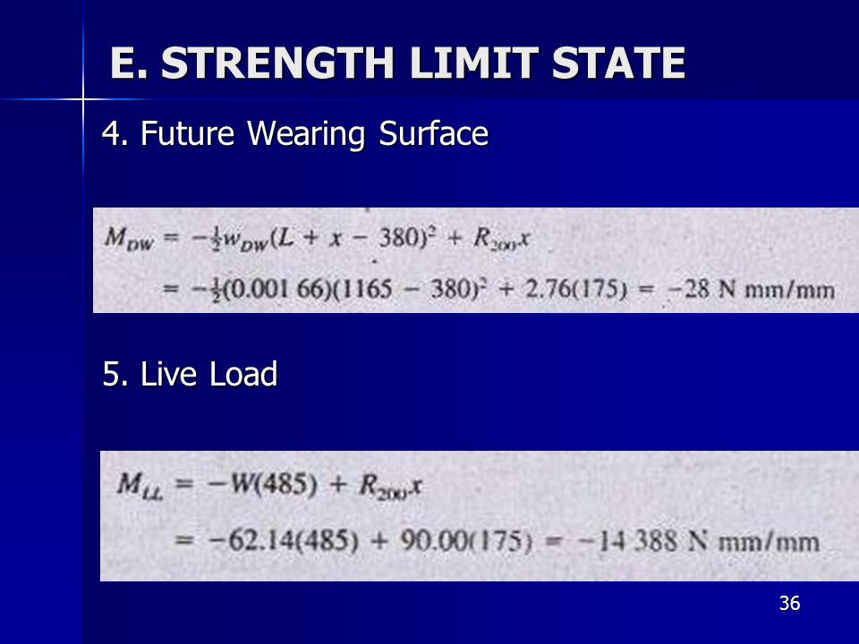 E. STRENGTH LIMIT STATE 4. Future Wearing Surface 5. Live Load