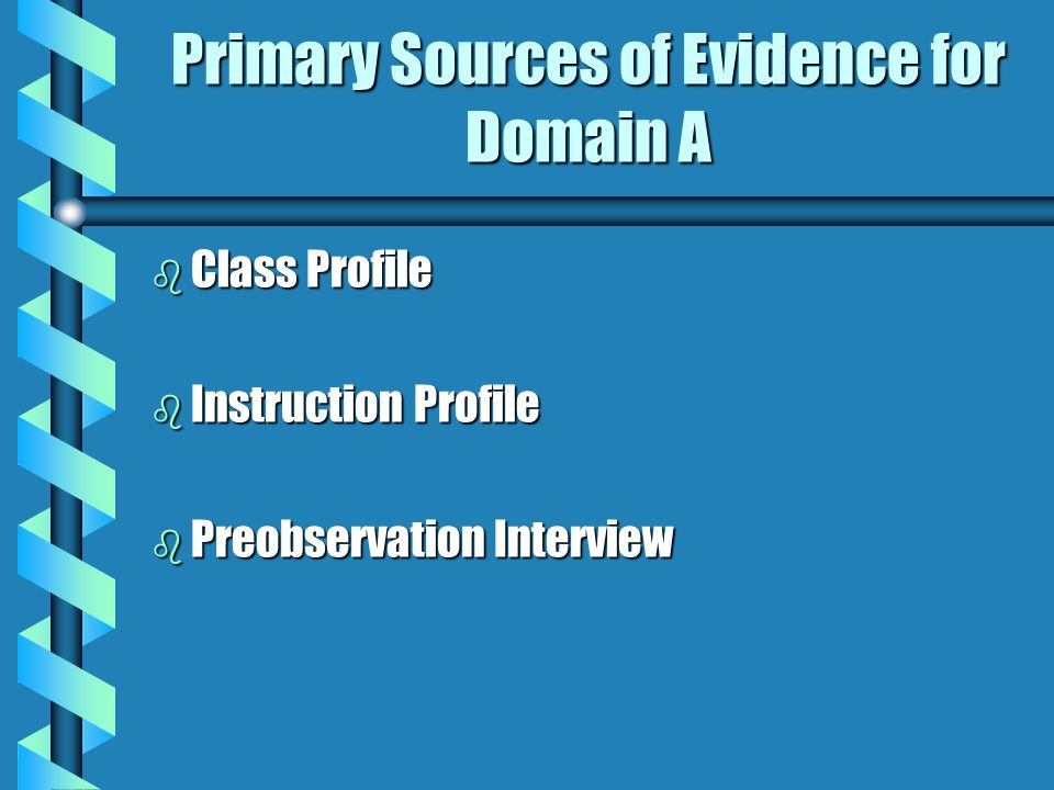 Primary Sources of Evidence for Domain A