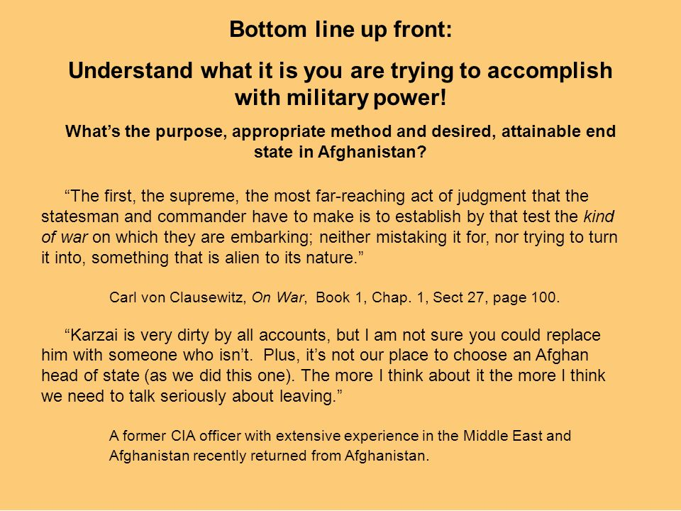 Bottom line up front: Understand what it is you are trying to accomplish with military power!