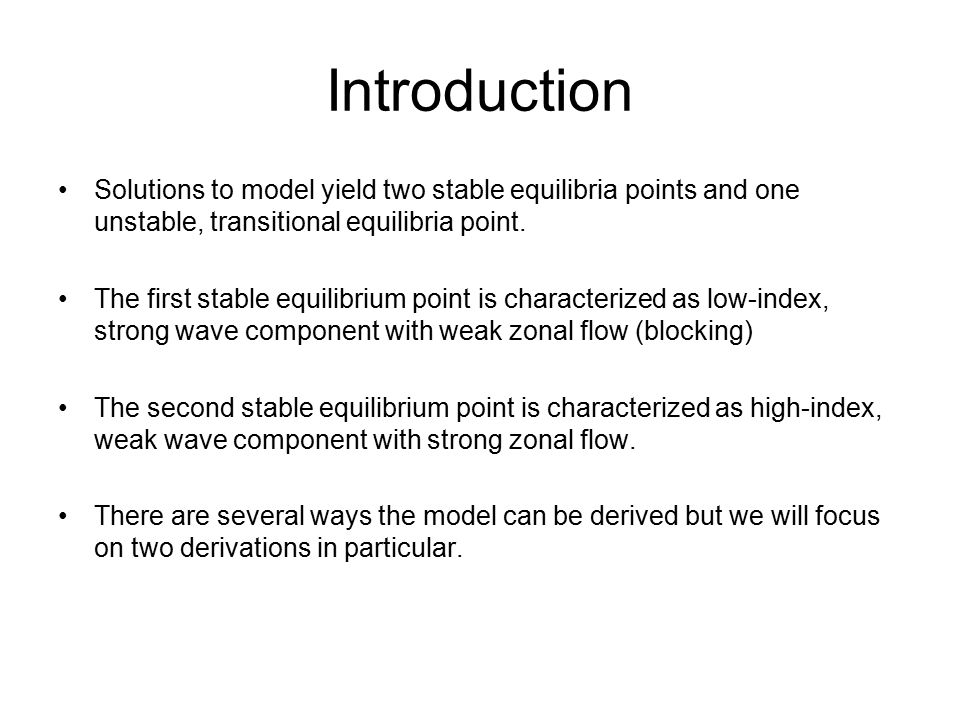 Introduction Solutions to model yield two stable equilibria points and one unstable, transitional equilibria point.