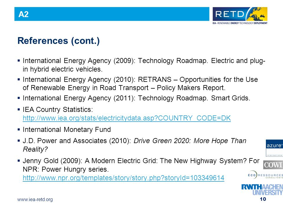 A2 References (cont.) International Energy Agency (2009): Technology Roadmap. Electric and plug-in hybrid electric vehicles.