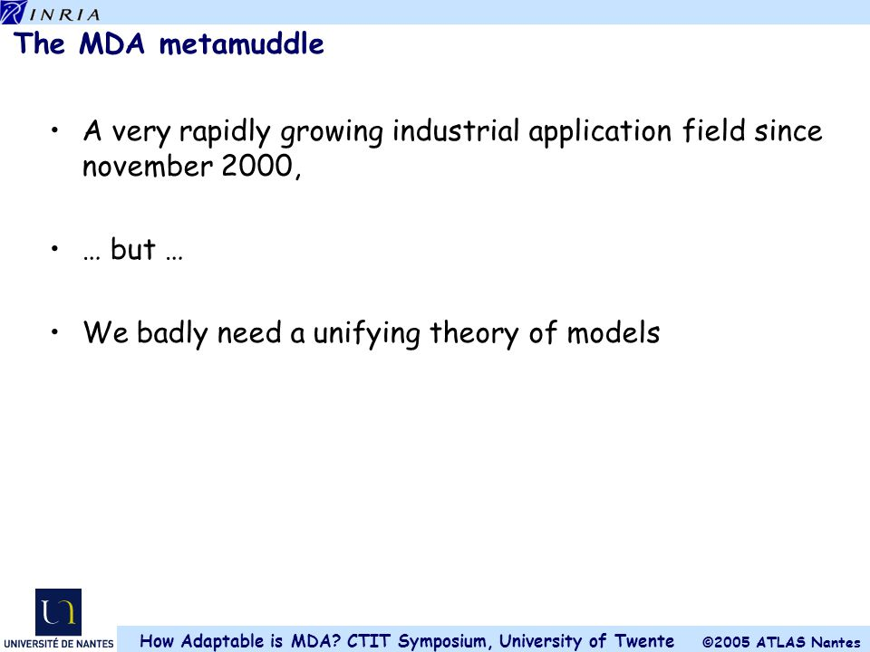 The MDA metamuddle A very rapidly growing industrial application field since november 2000, … but …
