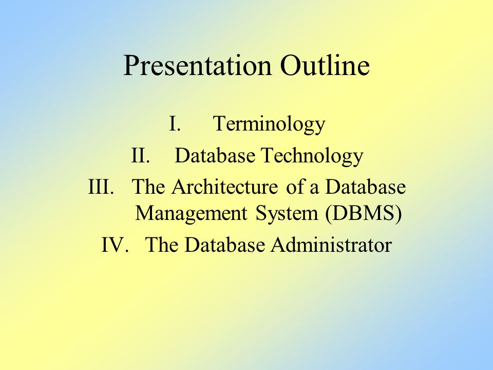 Presentation Outline Terminology Database Technology