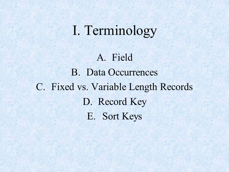 Fixed vs. Variable Length Records