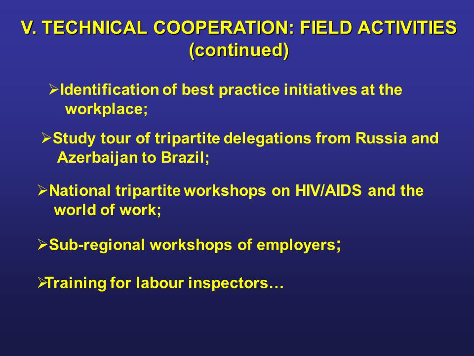 V. TECHNICAL COOPERATION: FIELD ACTIVITIES