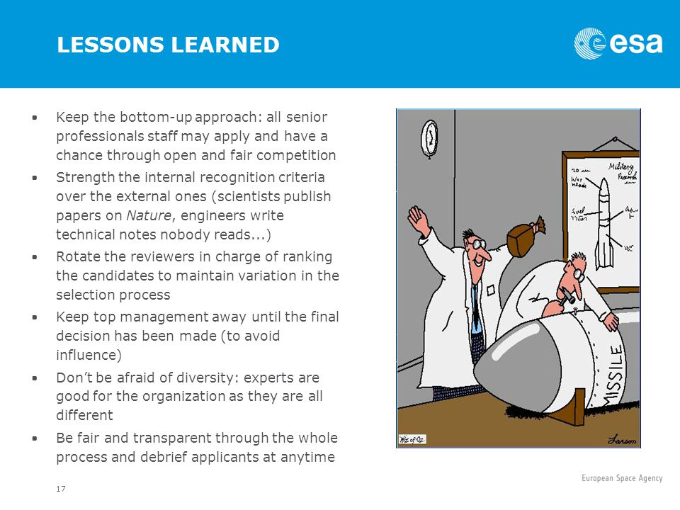 LESSONS LEARNED Keep the bottom-up approach: all senior professionals staff may apply and have a chance through open and fair competition.