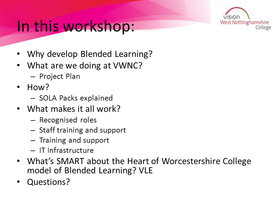In this workshop: Why develop Blended Learning