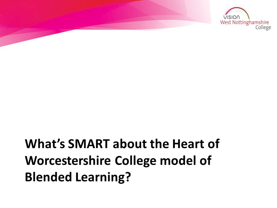 What's SMART about the Heart of Worcestershire College model of Blended Learning
