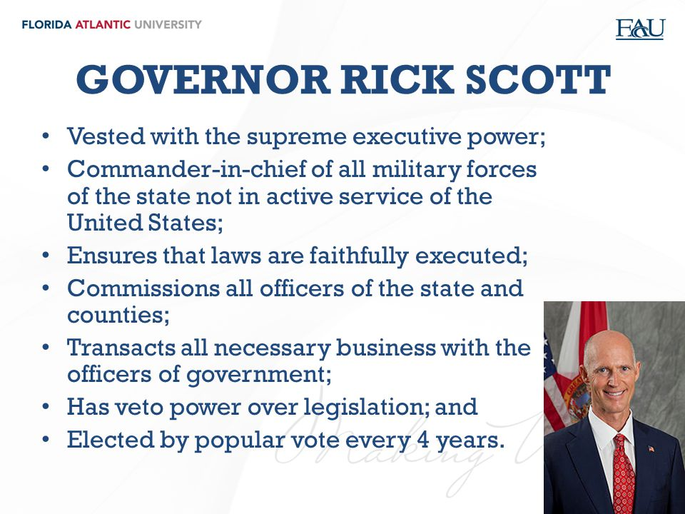 GOVERNOR RICK SCOTT Vested with the supreme executive power;
