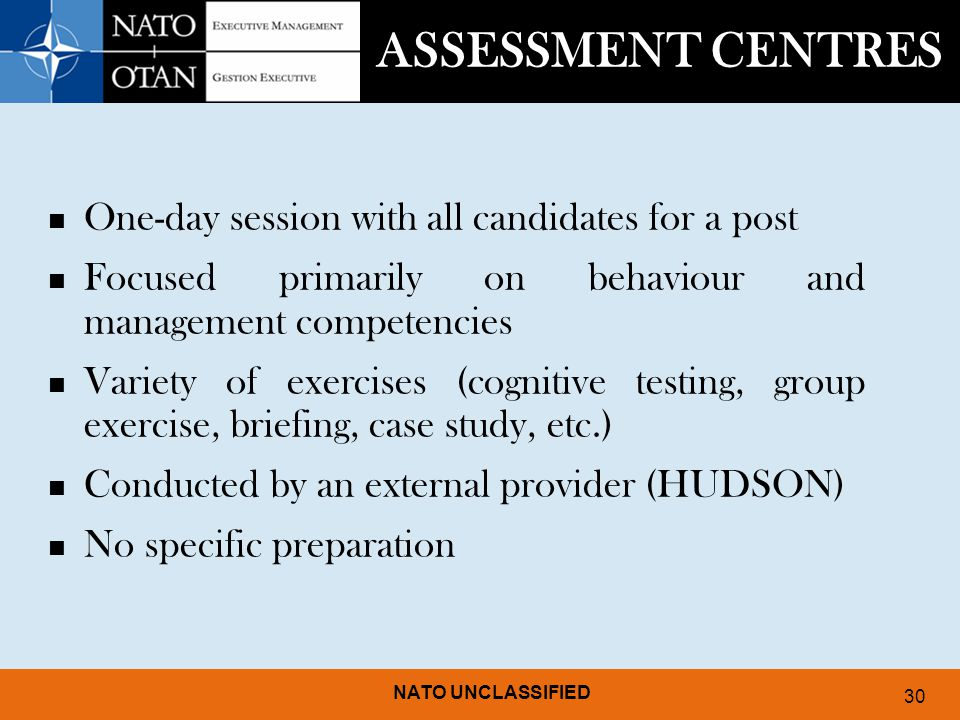 ASSESSMENT CENTRES One-day session with all candidates for a post