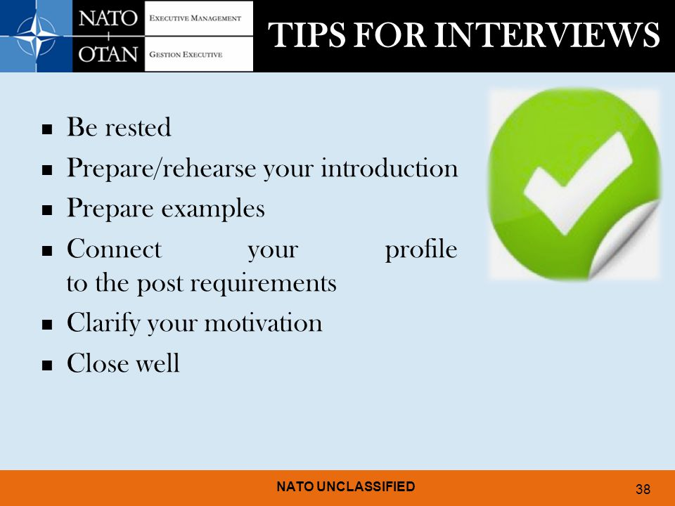 TIPS FOR INTERVIEWS Be rested Prepare/rehearse your introduction