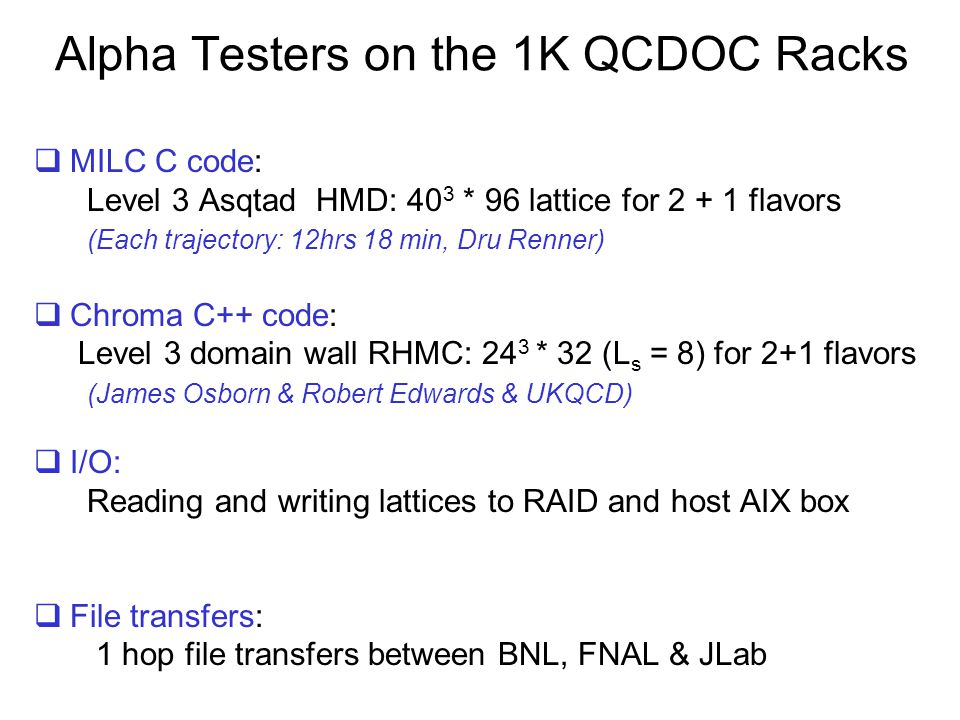 Alpha Testers on the 1K QCDOC Racks