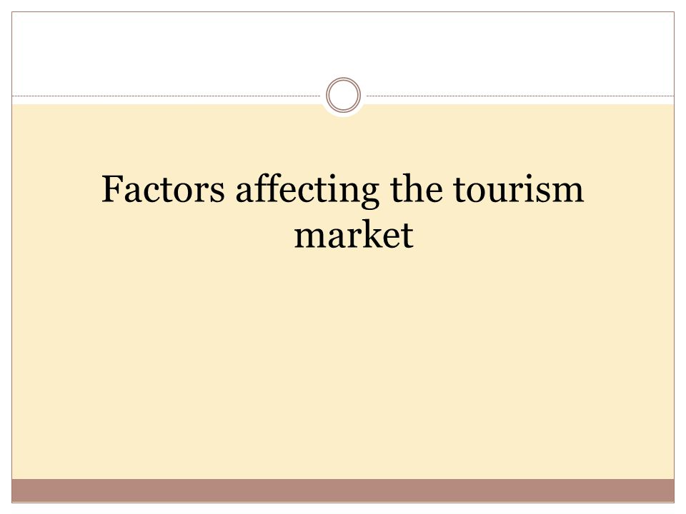 Factors affecting the tourism market