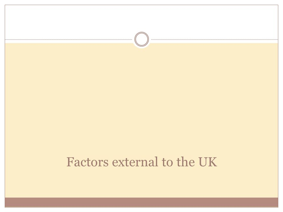 Factors external to the UK